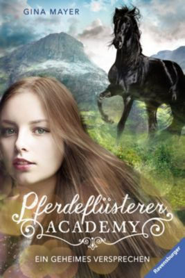 Pferdeflüsterer-Academy: Pferdeflüsterer-Academy, Band 2: Ein geheimes Versprechen, Gina Mayer
