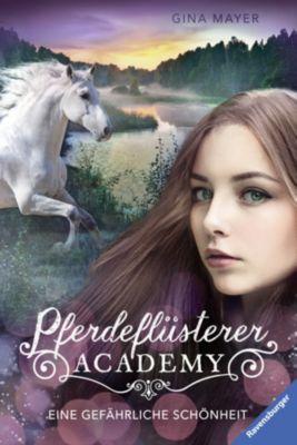 Pferdeflüsterer-Academy: Pferdeflüsterer-Academy, Band 3: Eine gefährliche Schönheit, Gina Mayer