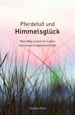 Pferdefuß und Himmelsglück - Carmen Paul pdf epub