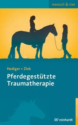 Pferdegestützte Traumatherapie, Karin Hediger, Roswitha Zink