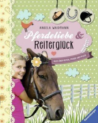 Pferdeliebe und Reiterglück, Angela Waidmann