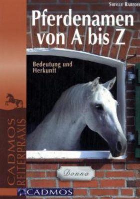 Pferdenamen von A bis Z, Sibylle Rabeder