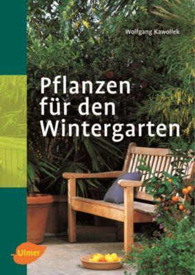 pflanzen f r den wintergarten buch portofrei bei. Black Bedroom Furniture Sets. Home Design Ideas