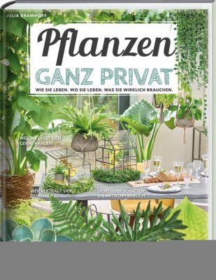 Pflanzen ganz privat - Julia Bramhoff |