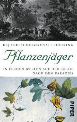 Pflanzenjäger, Kej Hielscher, Renate Hücking