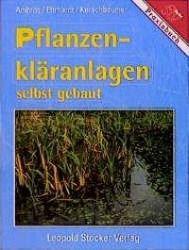 Pflanzenkläranlagen selbst gebaut, Reinhold Ambros, Martin Ehrhardt, Johannes Kerschbaumer