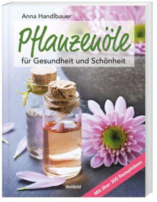 Pflanzenöle für Gesundheit und Schönheit - Anna Handlbauer pdf epub