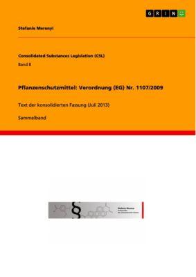 Pflanzenschutzmittel: Verordnung (EG) Nr. 1107/2009, Stefanie Merenyi