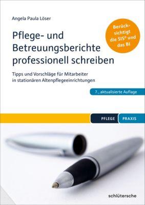 Pflege- und Betreuungsberichte professionell schreiben, Dr. Angela Paula Löser