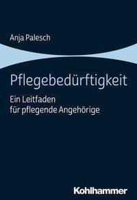 Pflegebedürftigkeit - Anja Palesch |