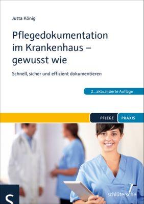 Pflegedokumentation im Krankenhaus - gewusst wie, Jutta König