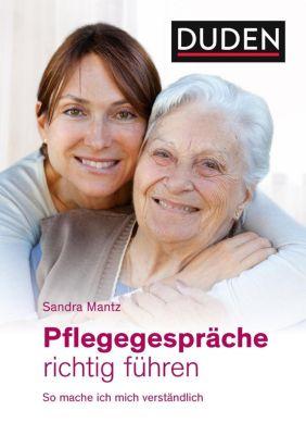 Pflegegespräche richtig führen - Sandra Mantz |