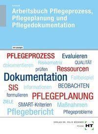 Pflegeprozess, Pflegeplanung und Pflegedokumentation - Arbeitsbuch mit eingetragenen Lösungen, Christine Schwerdt