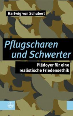 Pflugscharen und Schwerter - Hartwig von Schubert |