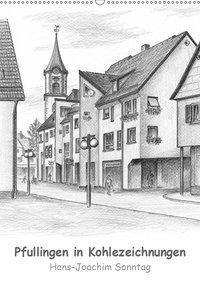 Pfullingen in Kohlezeichnungen (Wandkalender 2019 DIN A2 hoch), Hans-Joachim Sonntag