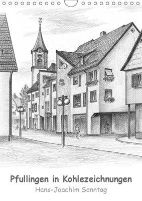 Pfullingen in Kohlezeichnungen (Wandkalender 2019 DIN A4 hoch), Hans-Joachim Sonntag