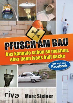 Pfusch am Bau - Marc Steiner  