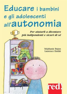 PGM: Educare i bambini e gli adolescenti all'autonomia, Laurence Einfalt, Stéphanie Bujon