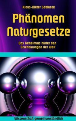 Phänomen Naturgesetze, Klaus-Dieter Sedlacek