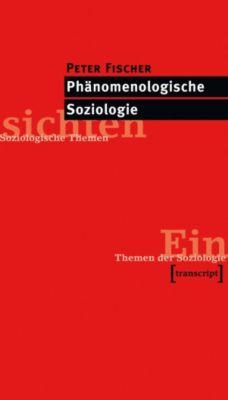 Phänomenologische Soziologie, Peter Fischer