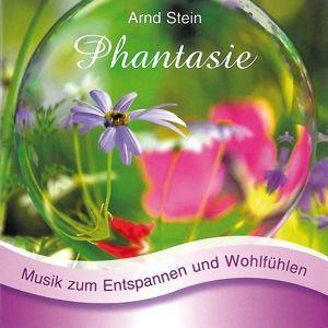 Phantasie-Sanfte Musik Z.Entspannen, Arnd Stein