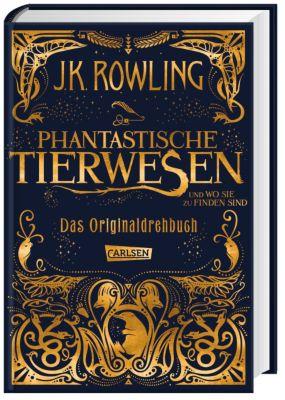 Phantastische Tierwesen und wo sie zu finden sind: Das Originaldrehbuch - J.K. Rowling |