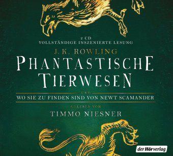 Phantastische Tierwesen und wo sie zu finden sind, 2 Audio-CDs, Joanne K. Rowling