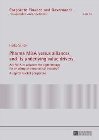 Pharma M&A versus alliances and its underlying value drivers, Heiko Schon