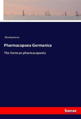 Pharmacopoea Germanica, Anonymous