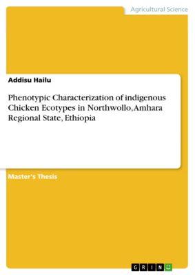 Phenotypic Characterization of indigenous Chicken Ecotypes in Northwollo, Amhara Regional State, Ethiopia, Addisu Hailu