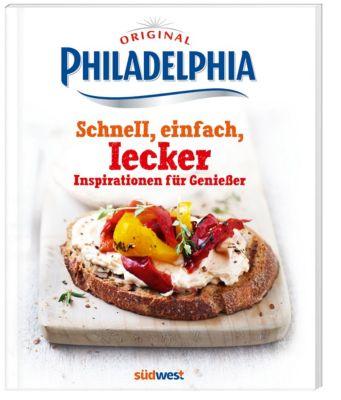 Philadelphia schnell einfach lecker buch for Schnell lecker kochen