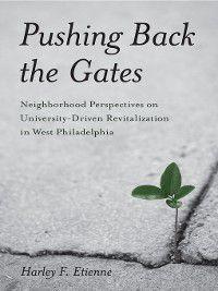 Philadelphia Voices, Philadelphia Visions: Pushing Back the Gates, Harley F Etienne