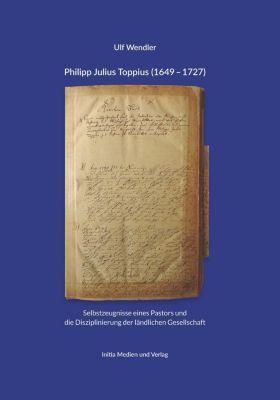 Philipp Julius Toppius (1649 - 1727) - Ulf Wendler |