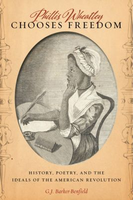 Phillis Wheatley Chooses Freedom, G.J. Barker-Benfield