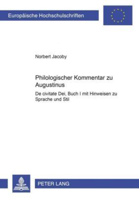 Philologischer Kommentar zu Augustinus De civitate Dei, Buch I, Norbert Jacoby