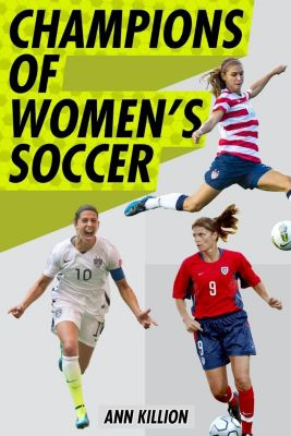 Philomel Books: Champions of Women's Soccer, Ann Killion