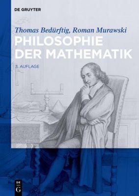 Philosophie der Mathematik, Thomas Bedürftig, Roman Murawski