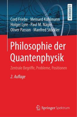 Philosophie der Quantenphysik, Cord Friebe, Meinard Kuhlmann, Holger Lyre, Paul Näger, Oliver Passon, Manfred Stöckler