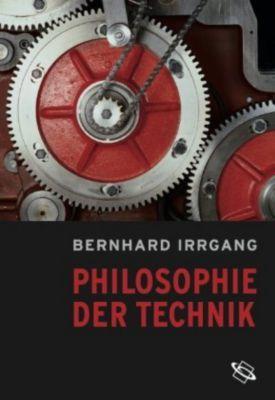 Philosophie der Technik, Bernhard Irrgang
