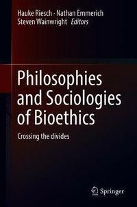 Philosophies and Sociologies of Bioethics