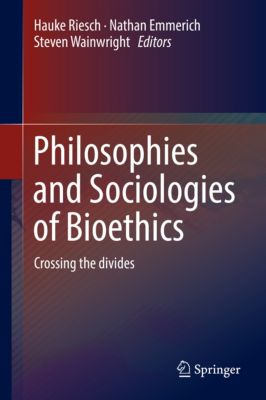 Philosophies and Sociologies of Bioethics