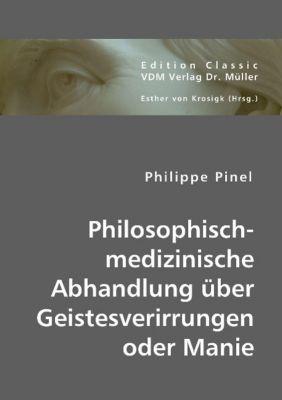 Philosophisch-medizinische Abhandlung über Geistesverirrungen oder Manie, Philippe Pinel