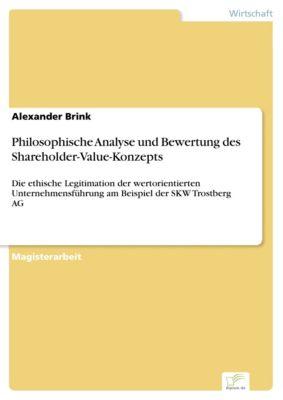 Philosophische Analyse und Bewertung des Shareholder-Value-Konzepts, Alexander Brink