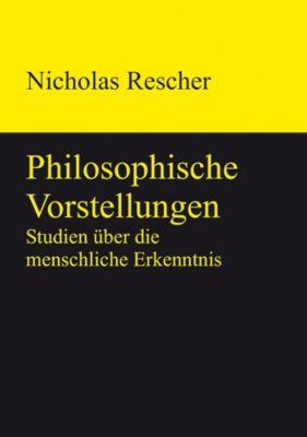 Philosophische Vorstellungen, Nicholas Rescher