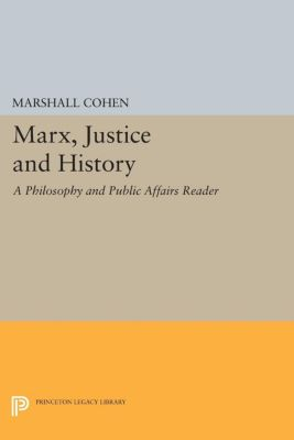 Philosophy and Public Affairs Readers: Marx, Justice and History