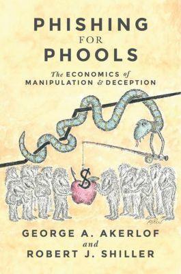 Phishing for Phools, George A. Akerlof, Robert J. Shiller