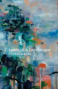 Phoenix Poets: Figures in a Landscape, Gail Mazur