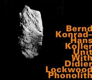 Phonolith, Bernd Konrad, Hans Unit Koller, Hasns Koller Unit