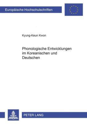 Phonologische Entwicklungen im Koreanischen und Deutschen, Kyung-Keun Kwon