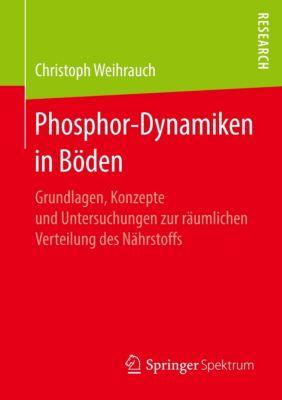 Phosphor-Dynamiken in Böden, Christoph Weihrauch